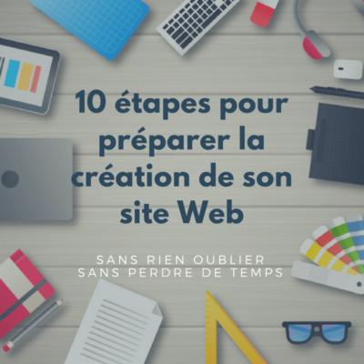 10 étapes avant la création de son site Web