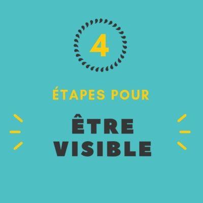 4 étapes pour être visible