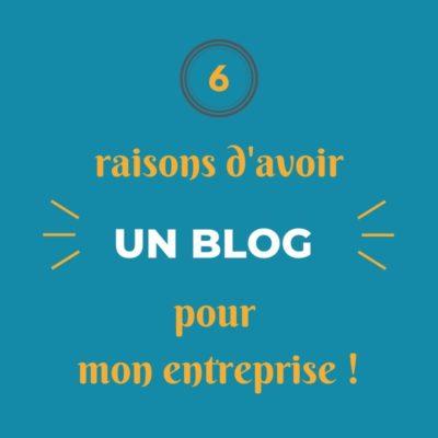 6 raisons d'avoir un blog pour son entreprise