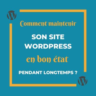 comment maintenir son site wordpress en bon état ?