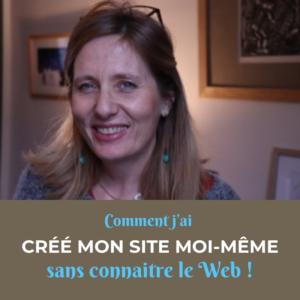 Comment j'ai créé mon site moi-même sans connaitre le Web !