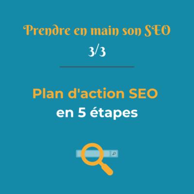 Plan d'action SEO en 5 étapes