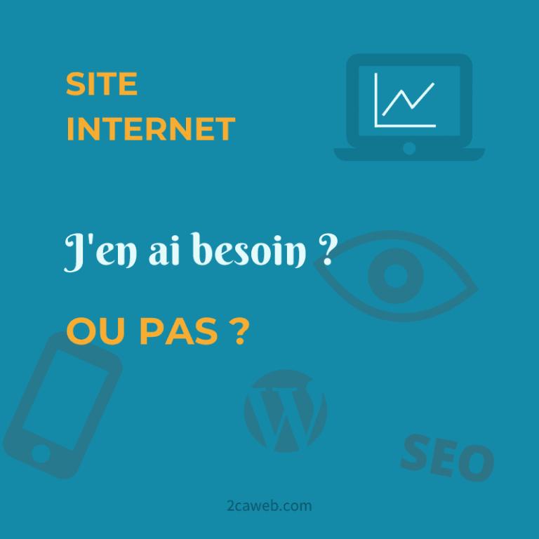 Site Internet : j'en ai besoin ou pas ?