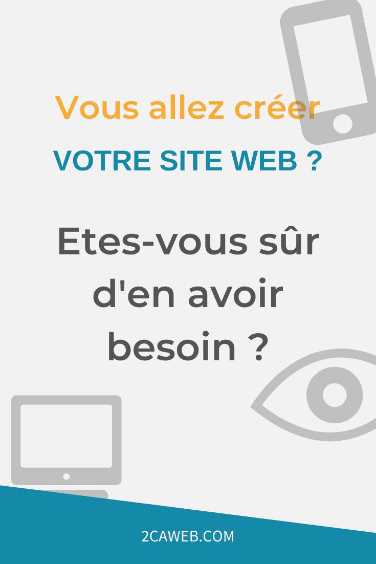 Etes-vous sûr d'avoir besoin d'un site internet ?