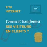 Site Internet : Comment transformer les visiteurs en clients ?
