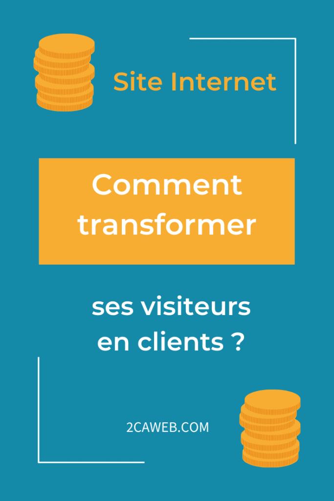 site internet: comment transformer ses visiteurs en clients