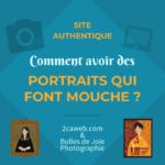 Site authentique : comment avoir des portraits impactants ?