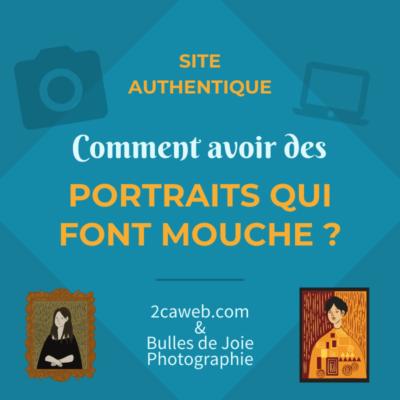 Site authentique : comment avoir des portraits qui font mouche