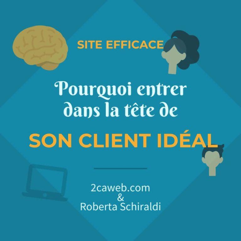 Site efficace : pourquoi entrer dans la tête de son client idéal ?