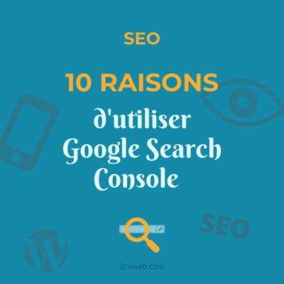 10 raisons d'utiliser Google Search Console