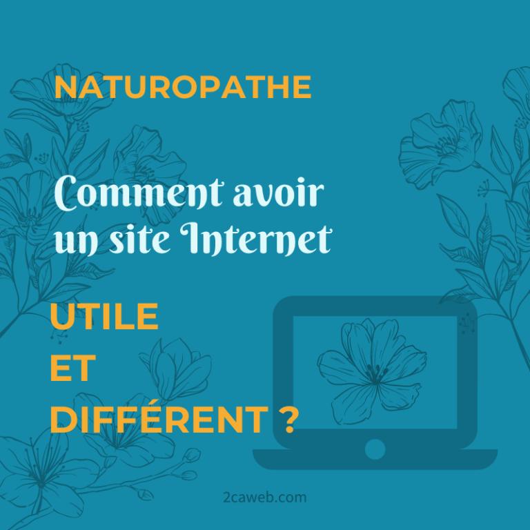 Naturopathe, comment avoir un site utile et différent