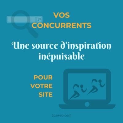 Vos concurrents, une source d'inspiration inépuisable pour votre site